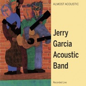 Jerry Garcia Acoustic Band - Gone Home