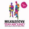 Stay Around (Edition 2) [Remixes] - EP, Milk & Sugar