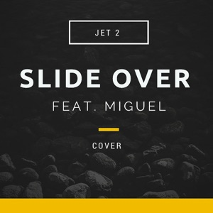 Slide Over (feat. Miguel) - Single