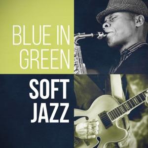 Blue in Green - Soft Jazz