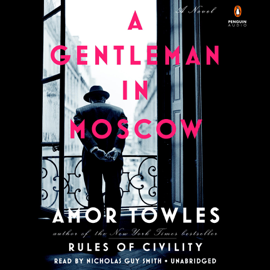 A Gentleman in Moscow: A Novel (Unabridged) audiobook