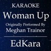 Woman Up (Originally Performed by MeghanTrainor) [Karaoke No Guide Melody Version] - Single - EdKara