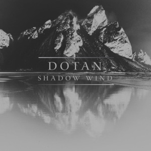 Dotan - Shadow Wind