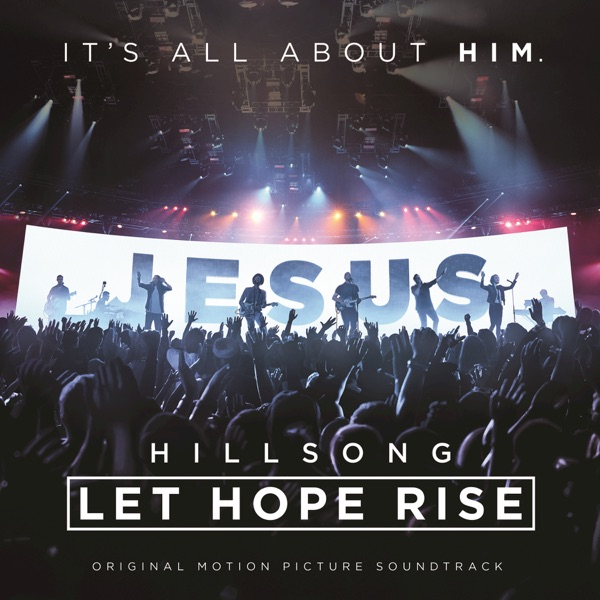 Various Artists - Hillsong: Let Hope Rise (Live/Original Motion Picture Soundtrack) album wiki, reviews