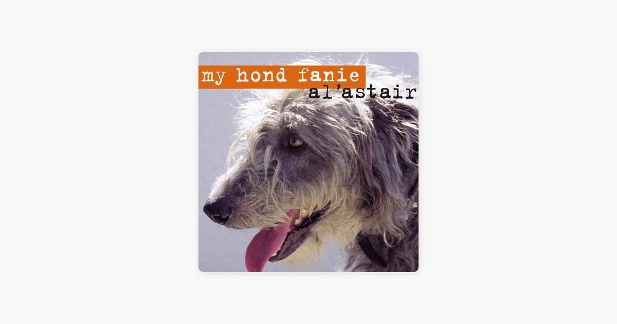 My Hond Fanie By Alastair On Apple Music