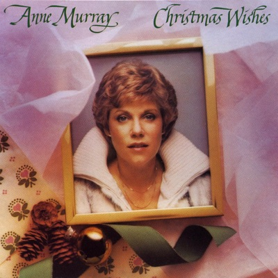 Christmas Wishes - Anne Murray