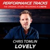 Lovely (Performance Tracks) - EP, Chris Tomlin