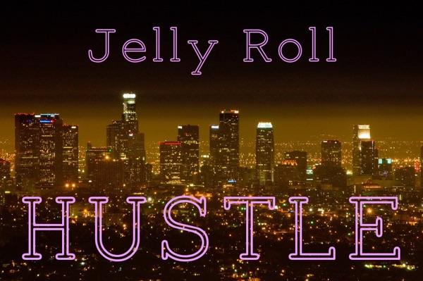 Jelly Roll Hustle