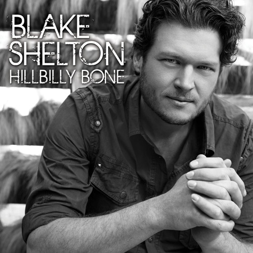 Blake Shelton - Hillbilly Bone (feat. Trace Adkins)