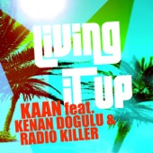 Living It Up (Stefano Carparelli) [feat. Kenan Doğulu & Radio Killer] - Single