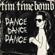 Dance Dance Dance - Tim Timebomb