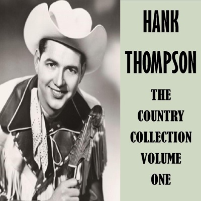 The Country Collection, Vol. 1 - Hank Thompson