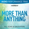 More Than Anything (Audio Performance Trax), All Sons & Daughters