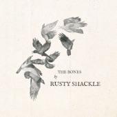 Rusty Shackle - The Bones