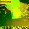 The Essential Tracks (Remastered), Aretha Franklin
