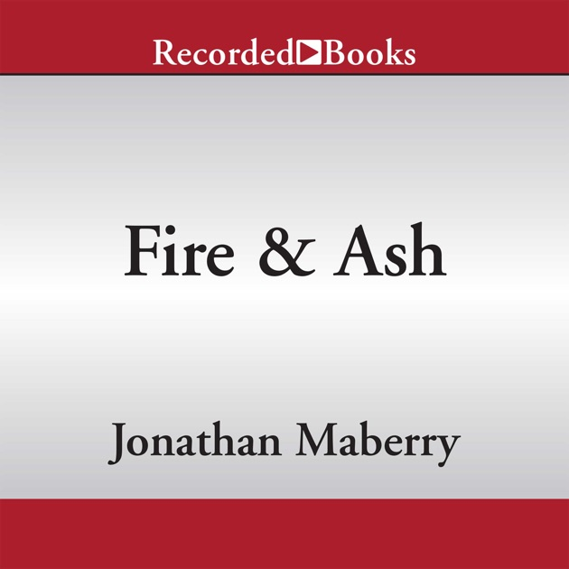 Fire Ash Rot Ruin Unabridged By Jonathan Maberry On Itunes