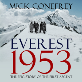 Everest 1953: The Epic Story of the First Ascent (Unabridged) audiobook