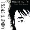 Piano Solo Works: Anime Themes, Vol. I - Michael Tai