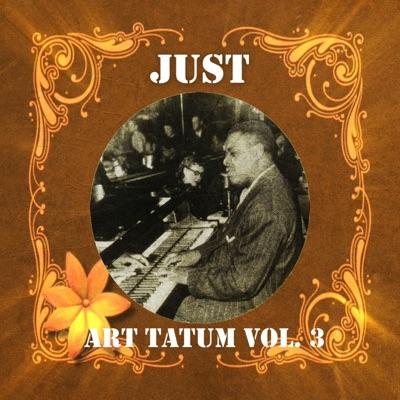 Just Art Tatum, Vol. 3 - Art Tatum