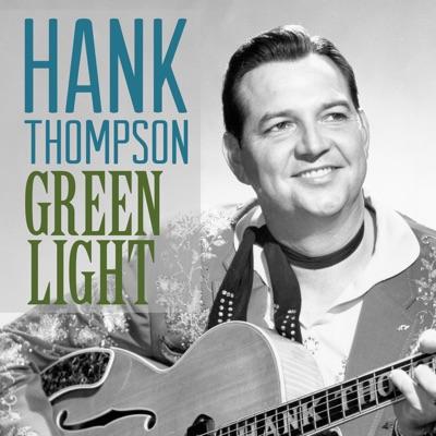 Green Light - Hank Thompson