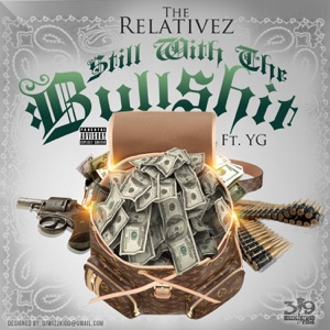 Still Wit the Bullsh*t (feat. YG) - Single Mp3 Download