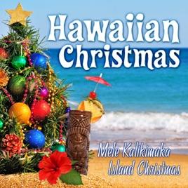 Hawaiian Christmas: Mele Kalikimaka Island Christmas by Tiki ...