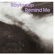 Remind Me (Radio Edit) - Röyksopp - Röyksopp