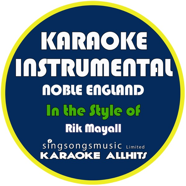 Noble England (In the Style of Rik Mayall) [Karaoke Instrumental Version] - Single