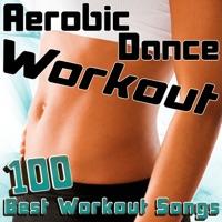 Various Artists - Aerobic Dance Workout (100 Best Workout Songs)