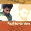 Eu Sou O Samba, Paulinho da Viola
