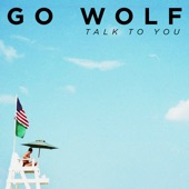 Go Wolf - Talk to You