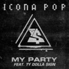 My Party (feat. Ty Dolla $ign) - Single, Icona Pop
