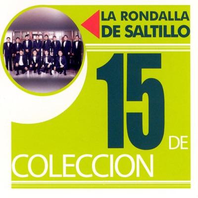 15 de Colección: La Rondalla de Saltillo - La Rondalla de Saltillo