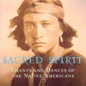 Chants And Dances Of The Native Americans-Sacred Spirit