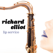 Lip Service  Richard Elliot - Richard Elliot