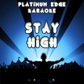 Stay High (Habits Remix) [Karaoke Version] [Originally Performed By Tove Lo & Hippie Sabotage]