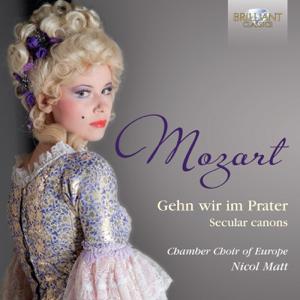 Chamber Choir of Europe & Nicol Matt - Leck mich im Arsch, K. 231
