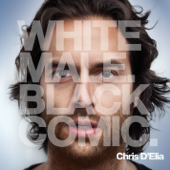 White Male. Black Comic.-Chris D'Elia