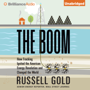 Download The Boom: How Fracking Ignited the American Energy Revolution and Changed the World (Unabridged) Audio Book