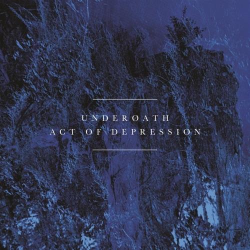 Underoath - Act of Depression