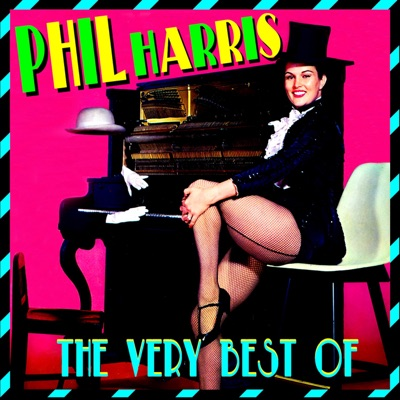The Very Best Of - Phil Harris