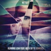 Running Low (Remixes) [feat. Beth Ditto] - EP, Netsky