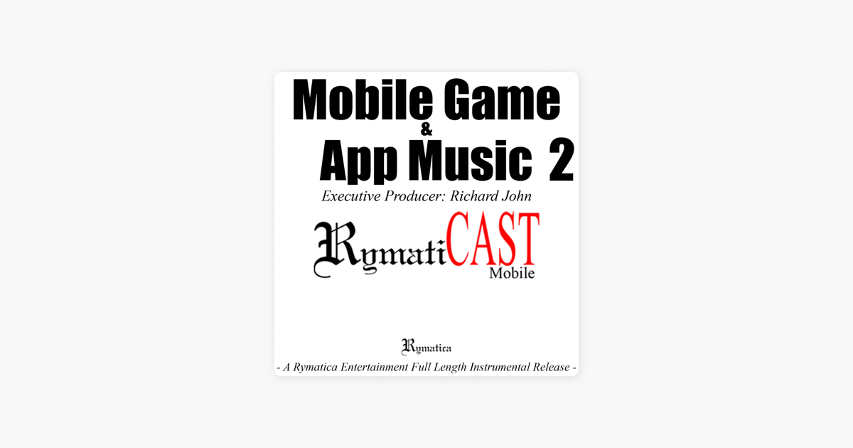 Mobile Game & App Music 2 by Richard John on iTunes