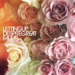 Letting Up Despite Great Faults - Disappear
