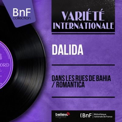 Dans les rues de Bahia / Romantica (feat. Raymond Lefèvre et son orchestre) [Mono Version] - Single - Dalida