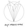 Nobody Knows - MYR