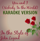 [Download] You and I Nobody In the World (Originally Performed By John Legend) [Karaoke Version] MP3