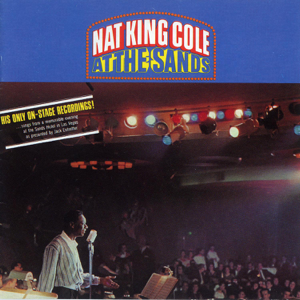 "Nat ""King"" Cole - At the Sands (Live) [Expanded Edition] [Remastered 2002]"