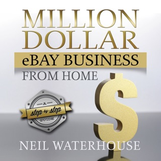 Million Dollar Ebay Business From Home A Step By Step Guide Unabridged On Apple Books