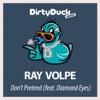 Don't Pretend (Feat. Diamond Eyes) - Single